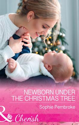 Newborn Under The Christmas Tree (Mills & Boon Cherish)