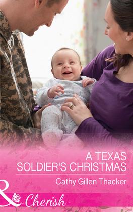 A Texas Soldier's Christmas (Mills & Boon Cherish) (Texas Legacies: The Lockharts, Book 5)