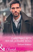 Christmas With Her Millionaire Boss: Christmas with Her Millionaire Boss (The Men Who Make Christmas, Book 1) / A Cowboy Family Christmas (Rocking Chair Rodeo, Book 3) (Mills & Boon Cherish) (The Men Who Make Christmas, Book 1)