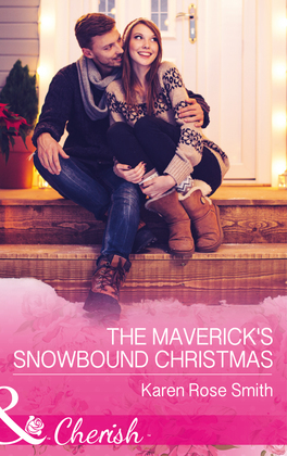 The Maverick's Snowbound Christmas (Mills & Boon Cherish) (Montana Mavericks: The Great Family Roundup, Book 5)