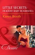 Little Secrets: Holiday Baby Bombshell (Mills & Boon Desire) (Little Secrets, Book 5)