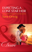 Expecting A Lone Star Heir (Mills & Boon Desire) (Texas Promises, Book 1)