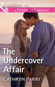 The Undercover Affair (Mills & Boon Superromance)