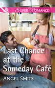 Last Chance At The Someday Café (Mills & Boon Superromance) (A Chair at the Hawkins Table, Book 5)