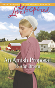 An Amish Proposal (Mills & Boon Love Inspired) (Amish Hearts, Book 6)
