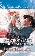 The Cowboy Seal's Christmas Baby (Mills & Boon Western Romance) (Cowboy SEALs, Book 5)
