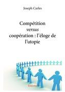 Compétition versus coopération : l'éloge de l'utopie