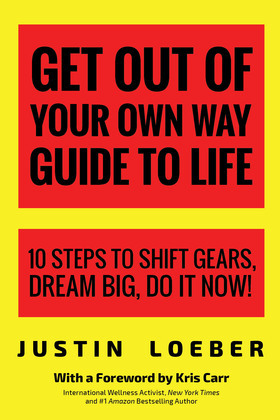 Get Out of Your Own Way Guide to Life