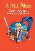 Le Petit Prince - Coup double pour le serpent