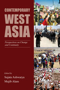 Contemporary West Asia: Perspectives on Change and Continuity