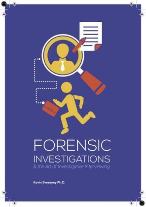 Forensic Investigations and the Art of Investigative Interviewing