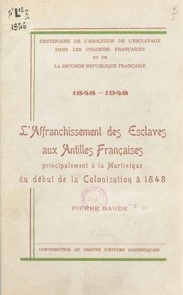 Centenaire de l'abolition de l'esclavage dans les colonies françaises et la Seconde République française, 1848-1948