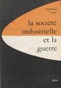 La société industrielle et la guerre