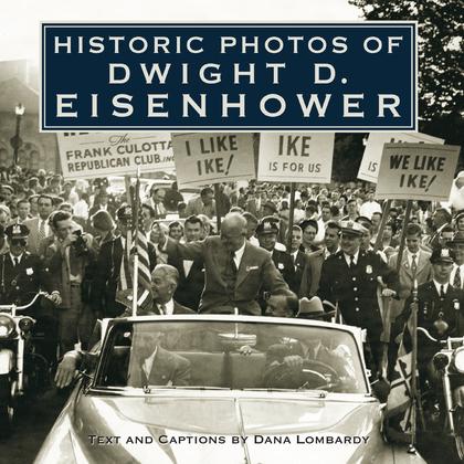 Historic Photos of Dwight D. Eisenhower