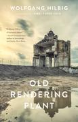 Old Rendering Plant