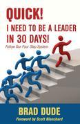 Quick! I Need to Be a Leader in 30 Days!