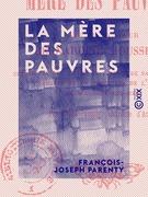La Mère des pauvres - Vie de la sœur Bernardine Rousseau
