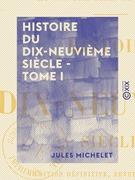 Histoire du dix-neuvième siècle - Tome I - Directoire - Origine des Bonaparte