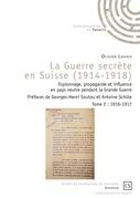 La Guerre secrète en Suisse (1914-1918) - Tome 2