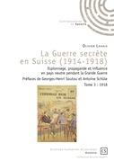La Guerre secrète en Suisse (1914-1918) - Tome 3