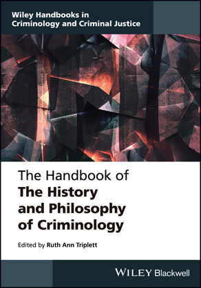 The Handbook of the History and Philosophy of Criminology