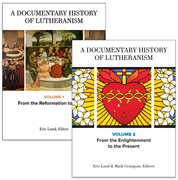 A Documentary History of Lutheranism, Volumes 1 and 2