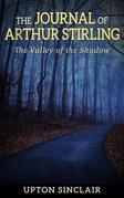 "The Journal of Arthur Stirling : (""The Valley of the Shadow"")"