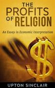 The Profits of Religion: An Essay in Economic Interpretation