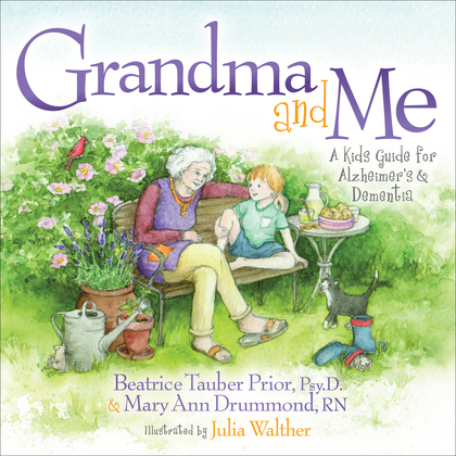 Grandma and Me: A Kids Guide for Alzheimer's and Dementia
