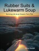 Rubber Suits & Lukewarm Soup: Surviving Life As an Oceanic Ferry Pilot