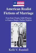 American Realist Fictions of Marriage