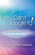 You Can't Google It!: The Compelling Case for Cross-Generational Conversation at Work