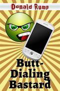 Butt-Dialing Bastard