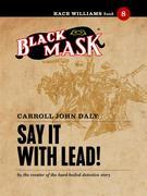 Say It With Lead!