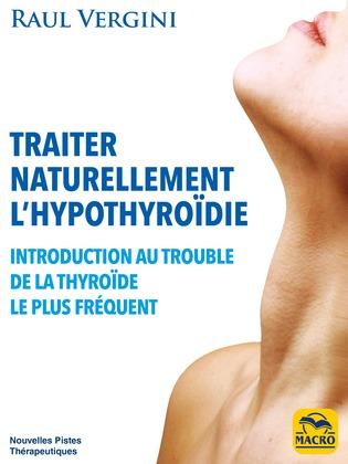 Traiter Naturellement l'Hypothyroïdie