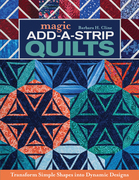 Magic Add-a-Strip Quilts