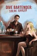 Dive Bartender: Sibling Rivalry