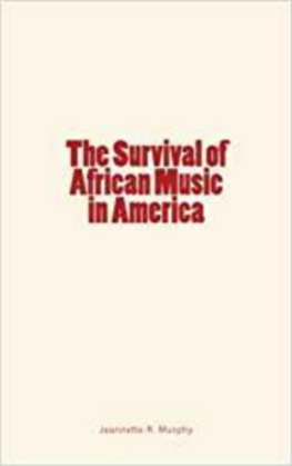 The Survival of African Music in America