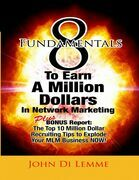 8 Fundamentals to Earn a Million Dollars In Network Marketing