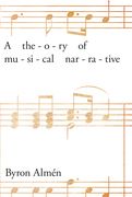A Theory of Musical Narrative