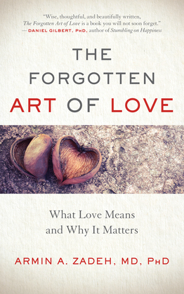 The Forgotten Art of Love: What Love Means and Why It Matters