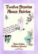 TWELVE STORIES ABOUT FAIRIES - A Fairy Bumper Edition