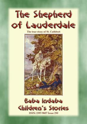 THE SHEPHERD OF LAUDERDALE - the true story of the life of St Cuthbert