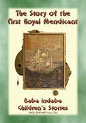 THE STORY OF THE FIRST ROYAL MENDICANT - A Tale from the Arabian Nights