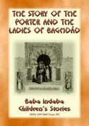 THE STORY OF THE PORTER and THE LADIES OF BAGHDAD - A Children's Story from 1001 Arabian Nights