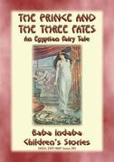 THE PRINCE AND THE THREE FATES - An Ancient Egyptian Fairy Tale