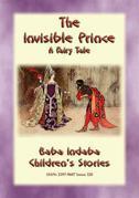 THE INVISIBLE PRINCE - A European Fairy Tale