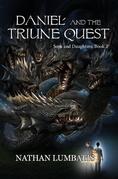 Daniel and the Triune Quest