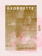 Georgette - Suivi d'Un voyage pittoresque