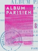 Album parisien - Description historique et architecturale des principaux monuments et sites de la ville de Paris